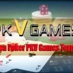 Cari Agen Poker PKV Games Terpercaya