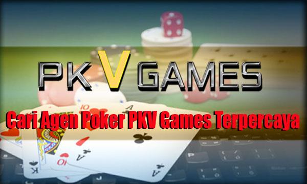 Cari-Agen-Poker-PKV-Games-Terpercaya