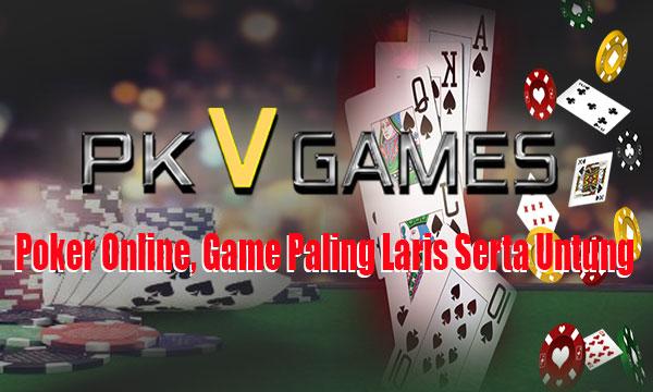 Poker-Online,-Game-Paling-Laris-Serta-Untung
